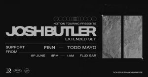 Notion Touring Presents: Josh Butler, Extended Set