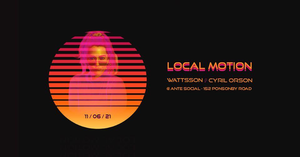 Local Motion w/ Wattsson b2b Cyril Orson