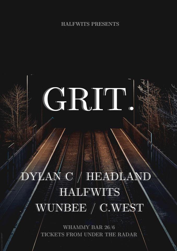 Halfwits Present: Grit.