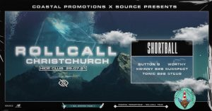 Source Presents: Coastal Promotions - Rollcall - Christchurch